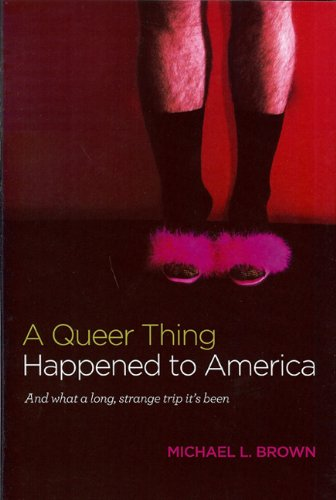 Image of A Queer Thing Happened to America: And What a Long, Strange Trip It's Been