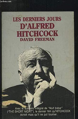 Les Derniers jours d'Alfred Hitchock, suivi du Scénario du film : Nuit brève
