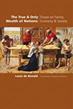 The True and Only Wealth of Nations: Essays on Family, Economy and Society