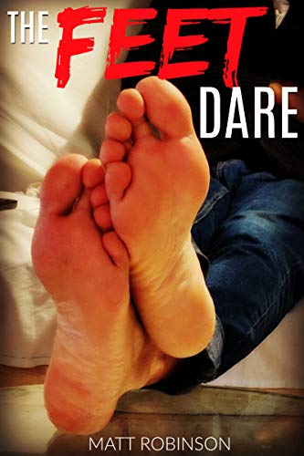 The Feet Dare: Male Feet Worship and First Time Gay Desire (English Edition)