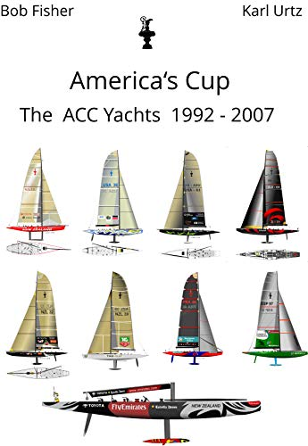 America's Cup The ACC Yachts 1992 - 2007 (English Edition)