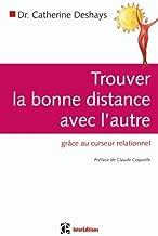Trouver la bonne distance avec l'autre (French Edition)