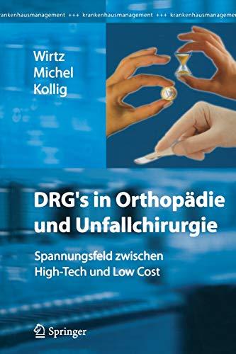 DRG's in Orthopädie und Unfallchirurgie: Spannungsfeld zwischen High-Tech und Low Cost