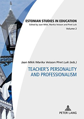 Teacher's Personality and Professionalism (Estonian Studies in Education, Band 2)