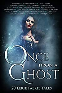 Once Upon A Ghost: 20 Eerie Faerie Tales (Once Upon Series Book 5)
