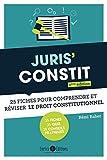 Juris' Constit - 25 fiches pour comprendre et réviser le droit constitutionnel
