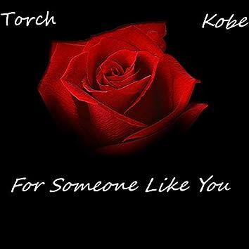For Someone Like You (feat. Kobe Jones)