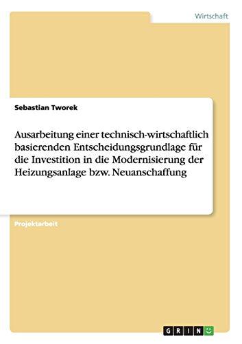 Ausarbeitung einer technisch-wirtschaftlich basierenden Entscheidungsgrundlage für die Investition in die Modernisierung der Heizungsanlage bzw. Neuanschaffung