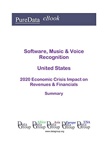 Software, Music & Voice Recognition United States Summary: 2020 Economic Crisis Impact on Revenues & Financials (English Edition)