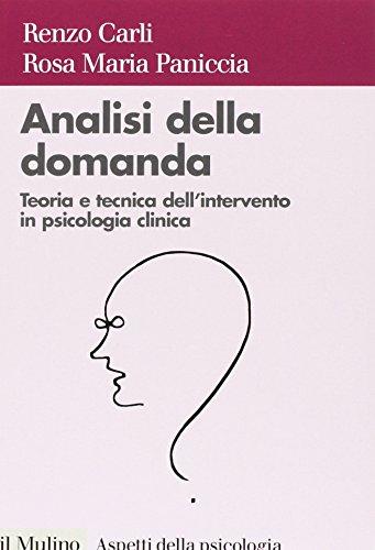 Analisi della domanda. Teoria e intervento in psicologia clinica