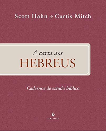 A Carta Aos Hebreus - Cadernos De Estudo Bíblico
