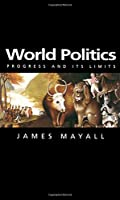 World Politics: Progress and its Limits (Themes for the 21st Century)