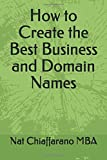 How to Create the Best Business and Domain Names