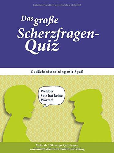 Das große Scherzfragen-Quiz für Senioren: Gedächtnistraining mit Spaß für Senioren