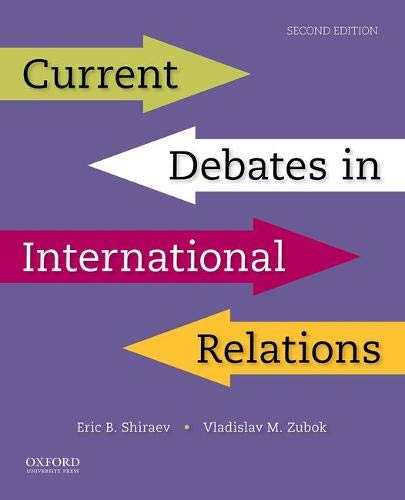 Compare Textbook Prices for Current Debates in International Relations 2 Edition ISBN 9780190855406 by Shiraev, Eric,Zubok, Vladislav