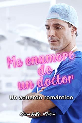 Me enamore de un doctor: Un acuerdo romántico