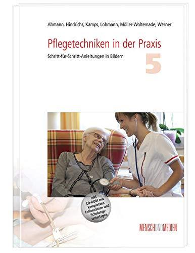 Pflegetechniken in der Praxis 5: Schritt-für-Schritt-Anleitungen in Bildern (Fachkompetenz Pflege)
