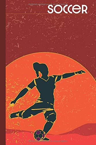 soccer: cahier de note /100 pages/cadeau pour les passionnées de foot/ journal intime/notebook/ carnet de voyage/ bullet journal