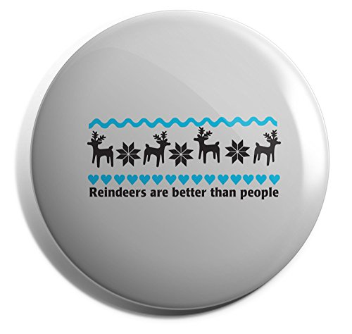 Hippowarehouse Reindeers are better than people Badge Pin 50mm