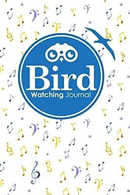 Bird Watching Journal: Bird Field Notebook, Bird Watching Journal For Kids, Bird Watcher's Log Book, Bird Watching Record Book, Music Lover Cover (Volume 5)