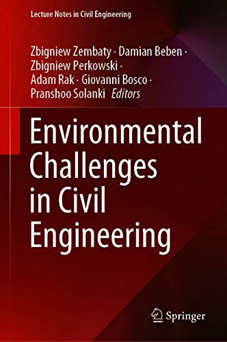 Environmental Challenges in Civil Engineering (Lecture Notes in Civil Engineering Book 122) (English Edition)