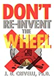 Don't Re-invent The Wheel!: Conversations with Girls and Boys, Men and Women
