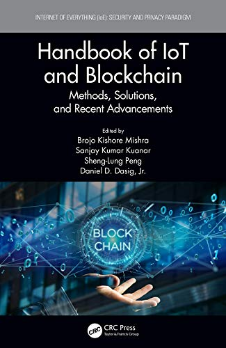Handbook of IoT and Blockchain: Methods, Solutions, and Recent Advancements (Internet of Everything (IoE)) (English Edition)