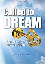 Called to Dream: A Guided Journal to Unlock Your Potential (Home Edition)