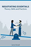 Negotiating Essentials - Theory, Skills and Practices