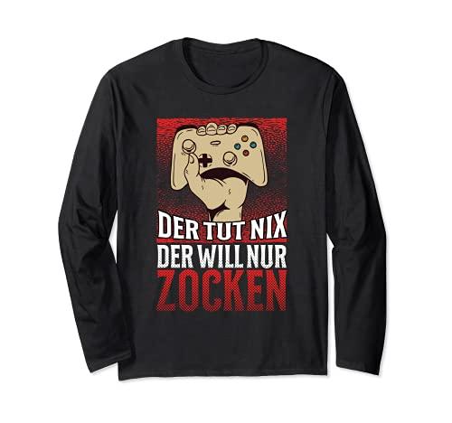 The Tut Nix Der Will Nur Zocken - Gamer Games Gaming Zocker Manche Longue