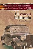 EL CÓNSUL INFILTRADO: El asesinato del cónsul Roger Tur (1972) (Historia de Aragón en novela)