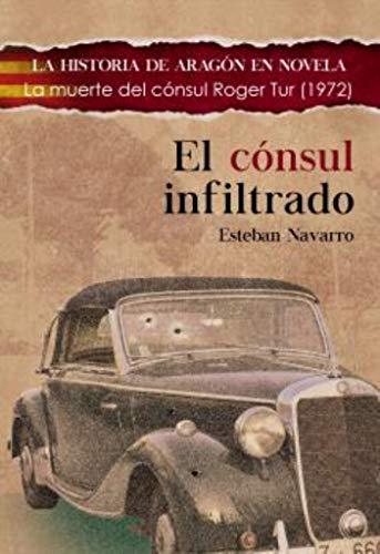 El cnsul infiltrado (Historia de Aragn en novela)