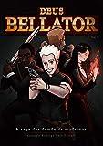 Deus Bellator Vol.0: A saga dos demônios modernos (Portuguese Edition)