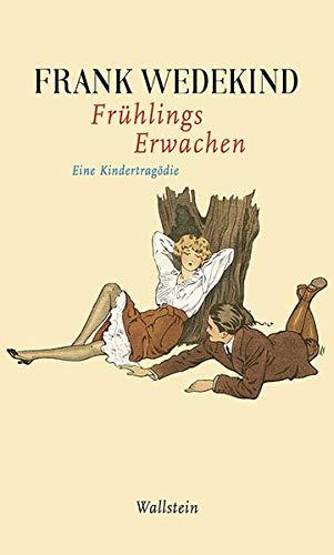 Frühlings Erwachen: Eine Kindertragödie (Frank Wedekind - Werke in Einzelbänden.)