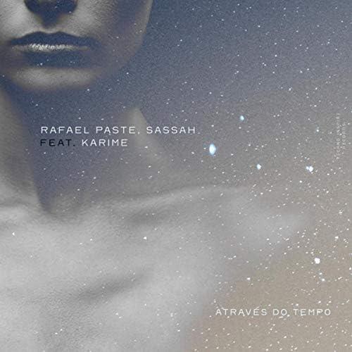 Rafael Paste, Sassah & Karime