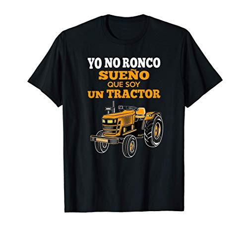 Yo no ronco sueño que soy un tractor Camiseta
