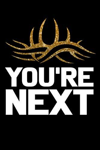 You're Next (WWE GOLDBERG) Luxury Lined Notebook - Journal Diary Writing Paper Note Pad WWF Bill Goldberg Wrestling