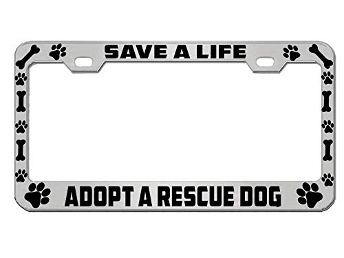 BISIRI Save a Life Adopt a Rescue Dog Animal Lover Metal Heavy Black/Chrome License Pleat Frame Car Tag Hold (Chrome/Black A)