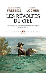 Les révoltes du ciel par Jean-Baptiste Fressoz
