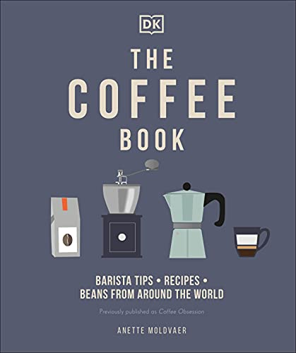 The Coffee Book: Barista tips * recipes * beans from around the world