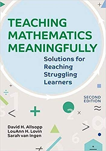 Teaching Mathematics Meaningfully, 2e: Solutions for Reaching Struggling Learners, Second Edition