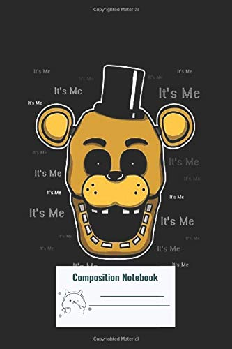 Composition Notebook: Five Nights At Freddys Fnaf Golden Freddy Its Me Composition Notebook, College ruled