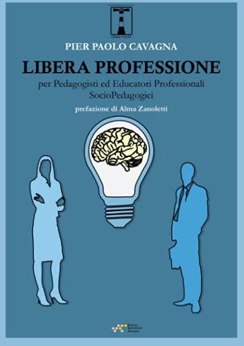 Libera professione per Pedagogisti ed Educatori Professionali Socio-Pedagogici