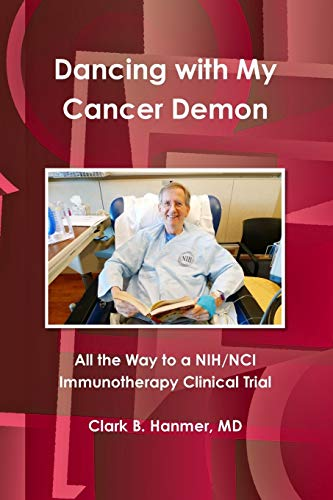 Dancing with My Cancer Demon: All the Way to a NIH/NCI Immunotherapy Clinical Trial