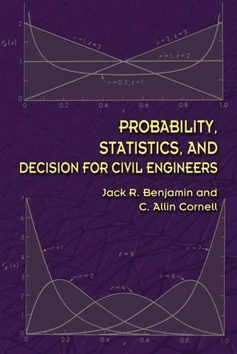 Compare Textbook Prices for Probability, Statistics, and Decision for Civil Engineers Dover Books on Engineering Illustrated Edition ISBN 0800759780723 by Benjamin PhD, Jack R,Cornell PhD, C. Allin