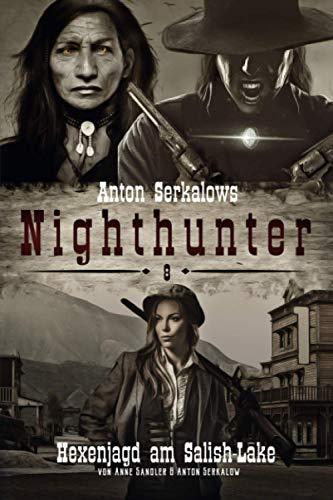 Nighthunter 8: Hexenjagd am Salish-Lake: (Weird West Serie) (Anton Serkalows Nighthunter, Band 8)