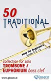 50 Traditional - collection for solo Trombone or Euphonium (bass clef): Easy for Beginners (English Edition)