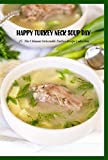 Happy Turkey Neck Soup Day: 25+ The Ultimate Delectable Turkey Recipe Collection: All about Happy Turkey Neck Soup Day (English Edition)