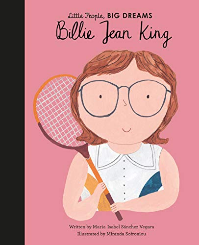 Billie Jean King (Little People, Big Dreams Book 39) (English Edition)