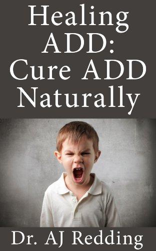 Healing ADD: Cure ADD Naturally (English Edition)
